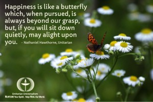 Happiness is like a butterfly which when pursued is always beyond our grasp but if you will sit down quietly may alight upon you