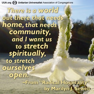There's a world out there that needs home, that needs community, and I want us to stretch spirituality... - Marilyn Sewell
